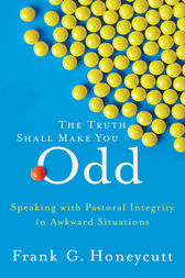The Truth Shall Make You Odd by Frank G. Honeycutt