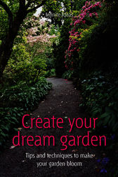 Create Your Dream Garden by Jem Cook