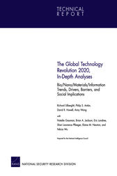 The Global Technology Revolution 2020, In-Depth Analyses: Bio/Nano/Materials/Information Trends, Drivers, Barriers, and Social Implications by Richard Silberglitt