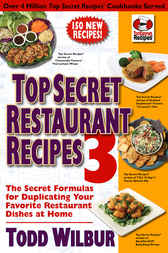 Top Secret Restaurant Recipes 3 by Todd Wilbur