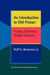 An Introduction to Old Frisian by Jr. Bremmer