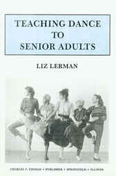 Teaching Dance to Senior Adults by Liz Lerman