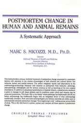 Postmortem Change in Human and Animal Remains by Marc Micozzi