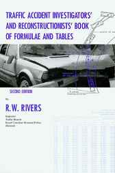 Traffic Accident Investigators' and Reconstructionists' Book of Formulae and Tables by R. W. Rivers