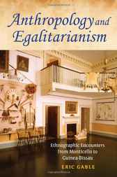 Anthropology and Egalitarianism by Eric Gable