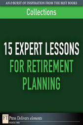 15 Expert Lessons for Retirement Planning (Collection) by FT Press Delivers