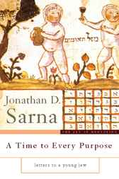A Time to Every Purpose by Jonathan D Sarna