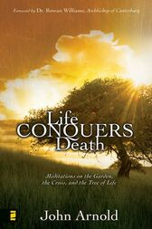 Life Conquers Death by John Arnold