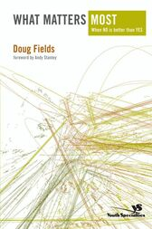 What Matters Most by Doug Fields