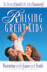 Raising Great Kids by Henry Cloud