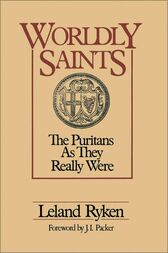 Worldly Saints by Leland Ryken