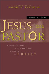 Jesus the Pastor by John W. Frye