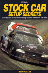 Stock Car Setup Secrets HP1401 by Bob Bolles