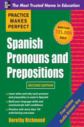 Practice Makes Perfect Spanish Pronouns and Prepositions, Second Edition by Dorothy Richmond