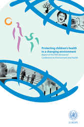 Protecting Children's Health in a Changing Environment by WHO Regional Office for Europe