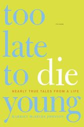 Too Late to Die Young by Harriet McBryde Johnson