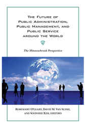The Future of Public Administration around the World by Rosemary O'Leary