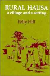 Rural Hausa by Polly Hill