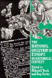 The National Question in Europe in Historical Context by Mikulas Teich
