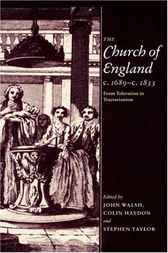 The Church of England c.1689–c.1833 by John Walsh