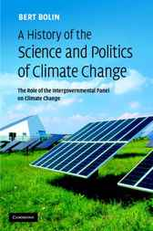 A History of the Science and Politics of Climate Change by Bert Bolin