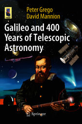Galileo and 400 Years of Telescopic Astronomy by Peter Grego