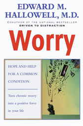 Worry by Edward M. Hallowell