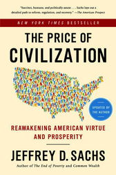 The Price of Civilization: Reawakening American Virtue and Prosperity by Jeffrey D. Sachs