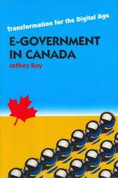 E-Government in Canada by Jeffrey Roy