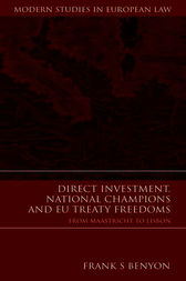 Direct Investment, National Champions and EU Treaty Freedoms by Frank S Benyon