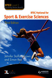 BTEC Level 3 National Sport & Exercise Sciences Third Edition by Jennifer Stafford-Brown