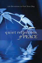 Quiet Reflections of Peace by Baker Publishing Group