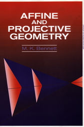 Affine and Projective Geometry by M. K. Bennett