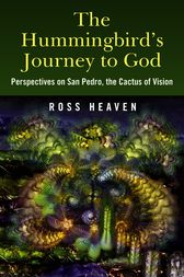 Hummingbirds Journey To God: Perspective by Ross Heaven