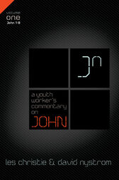 A Youth Worker's Commentary on John, Vol 1