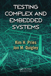 Testing Complex and Embedded Systems by Kim H. Pries