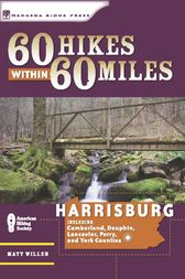 60 Hikes Within 60 Miles: Harrisburg by Matt Willen
