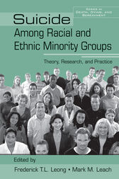 Suicide Among Racial and Ethnic Minority Groups by Frederick T.L. Leong