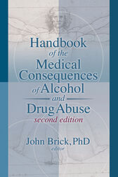 Handbook of the Medical Consequences of Alcohol and Drug Abuse by John Brick
