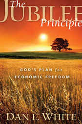 The Jubilee Principle by Dan L. White