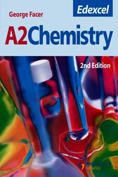 Edexcel A2 Chemistry Textbook Second Edition by George Facer