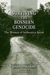 Surviving the Bosnian Genocide by Selma Leydesdorff