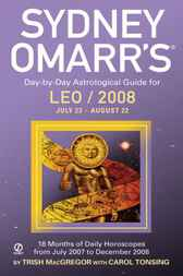 Sydney Omarr's Day-By-Day Astrological Guide For The Year 2008: Leo by Trish MacGregor