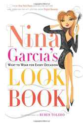 Nina Garcia's Look Book by Nina Garcia