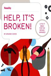 Help, It's Broken! by Arianne Cohen