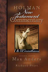 Holman New Testament Commentary - 1 & 2 Corinthians by Max Anders
