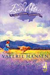 The Troublesome Angel by Valerie Hansen