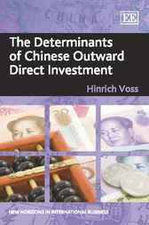 The Determinants of Chinese Outward Direct Investment by Hinrich Voss