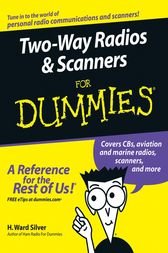 Two-Way Radios and Scanners For Dummies by H. Ward Silver