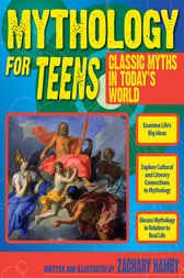 Mythology for Teens by Zachary Hamby